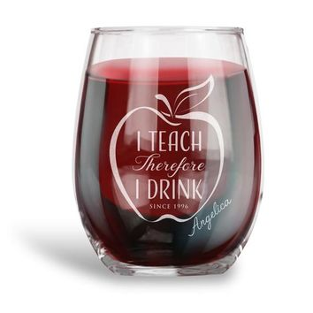 Gift for Teachers, Personalized 15 oz. Stemless Wine Glass |I Teach therefore I Drink | Teacher's Day Gift Anniversary Gift Ideas