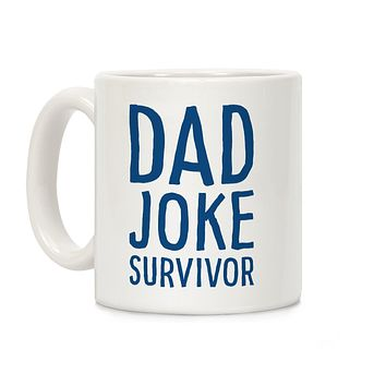 Dad Joke Survivor Ceramic Coffee Mug by LookHUMAN