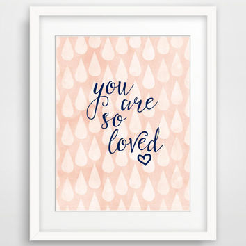 You Are So Loved Print, Printable Nursery Art Print Poster, Instant Download Blush Watercolor Art, Kids Wall Art, Baby Shower Gift