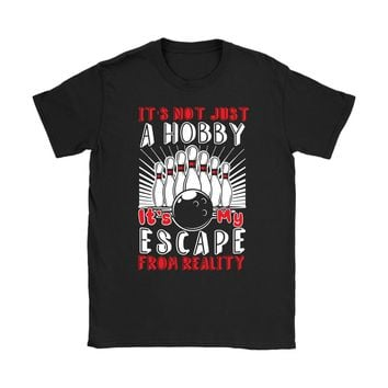 Funny Bowling Shirt Its Not Just Hobby Its My Escape Gildan Womens T-Shirt