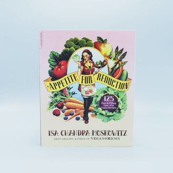 Appetite For Reduction by Isa Chandra Moskowitz - The Herbivore Clothing Co.