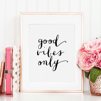 GOOD VIBES ONLY Sign, Office Sign, Office Decor,Home office Desk,Quote Prints,Positive Thoughts,Inspirational Quote,Quote Prints,Typography
