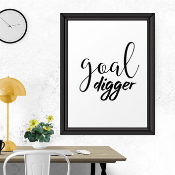 Motivational Print, Goal Digger, Inspiration, Wall Art, Poster, Digital Art, Home Quote Art, Typography, Calligraphy, Office Decor