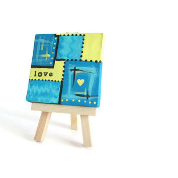 Love typography art, mini abstract art canvas with easel hand painted in turquoise and lemon yellow