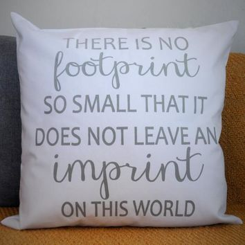 No footprint is too small pillow cover
