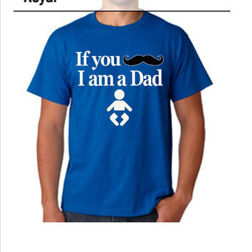 """Dad to be Funny Shirt """"If you mustache I am a dad"""" size M,L,Xl,2Xl"""