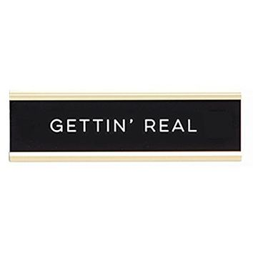 Gettin' Real Graduation Nameplate in Black, White and Gold