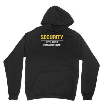 security little sister protection squad Unisex Hoodie