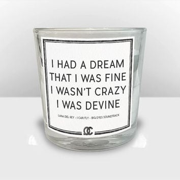 Lana Del Rey - I Can Fly Quote Candle: I had a dream that I was fine, I wasn't crazy I was devine