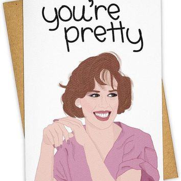 You're Pretty The Breakfast Club Card