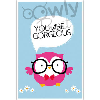 Printable You are Gorgeous Card. Ready to print Owl Love card. You are gorgeous print,
