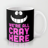 We're All Cray Here Mug by LookHUMAN