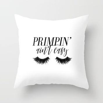 Primpin' Ain't Easy, Wall Art, Typography, Bathroom Print, Girl Room Decor, Makeup Lover Print Throw Pillow by NikolaJovanovic