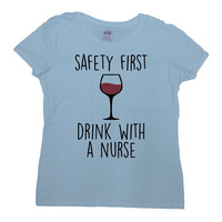 Funny Nurse Shirt Nurse Gift Idea Nursing TShirt Nurse Graduation Gift For Her RN T Shirt Wine Lover Gift Safety First Mens Ladies Tee-SA712