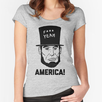 'America F Yeah! (Abraham Lincoln Style)' Women's Fitted Scoop T-Shirt by onitees