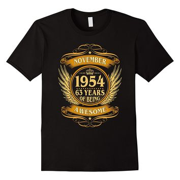 November 1954 63 Years Of Being Awesome Shirt