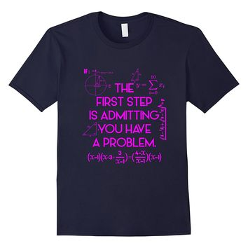 Funny The First Step T-shirt Maths Geek Student Teacher