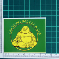 I Have The Body Of A God Sticker Decal Funny Bumper Sticker