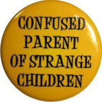 Confused parent of strange children funny 1 round by nastybuttons