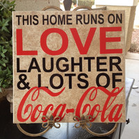 This home runs on love laughter and lots of coca cola