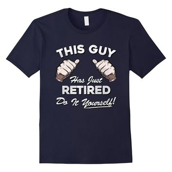 Men's This Guy Has Just Retired T Shirt - Funny Retirement Gift