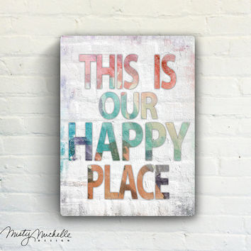 "This Is Our Happy Place - 9""x12"" Solid Wood Art Sign Home Wall Decor Distressed Word Art Typography Colorful"
