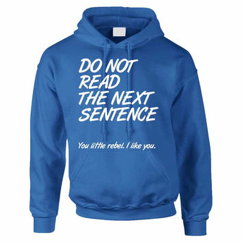 Adult Hoodie Do Not Read The Next Sentence Funny Top