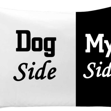 Dog's side, my side - pillow case