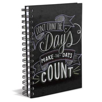Don't Count The Days, Make The Days Count Hardbound Spiral Notebook in Black and White