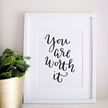 You Are Worth It Calligraphy Art Print
