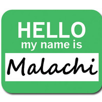 Malachi Hello My Name Is Mouse Pad