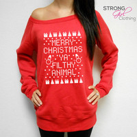 Fleece Lined Merry Christmas Ya Filthy Animal Off Shoulder Sweatshirt. Ugly Christmas Sweater. Womens Christmas Sweater. Ya Filthy Animal