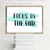 """PRINTABLE ART - One Poster """"Focus on the Good"""" 