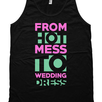Funny Bride Tank From Hot Mess To Wedding Dress Tank Bridal Gifts American Apparel Bride To Be Tank Fitness Gym Ladies Unisex Tank WT-153