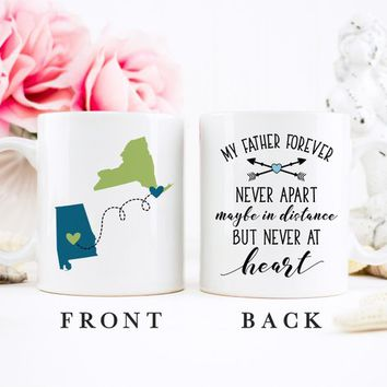 Coffee Mug | My Father Forever Never Apart Maybe In Distance But Never At Heart | Long Distance Mug | State To State | Father's Day Gift