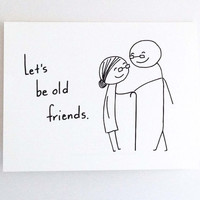 Funny Love Card for Girlfriend // Romantic Birthday Card for Him // Best Friend // Cute Valentine Card for Boyfriend // Let's Be Old Friends