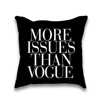 More Issues Than Vogue Black Typography Throw Pillow