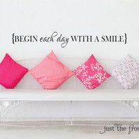 Begin Each Day With A Smile Vinyl Decal, Teen Girl Vinyl Wall Decal, Bathroom or Bedroom Vinyl Lettering