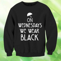 American Horror Story Coven On Wednesdays We Wear  Jersey Style Unisex Sweatshirt Crewneck Men or Women Unisex Size