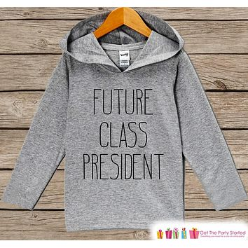 Kids School Outfit - Future Class President - Back to School Outfit - Kids Hipster Top - Kids Hoodie - Kids School Outfit for Girls or Boys