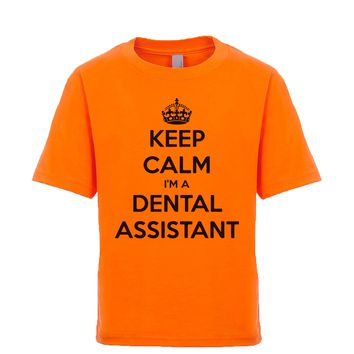 Keep Calm I'm A Dental Assistant Unisex Kid's Tee