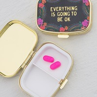 Everything Is Going To Be Okay Pill Box