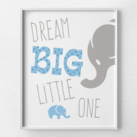 Dream Big Little One, Elephant Nursery Print, Nursery Decor, Blue and Gray, Nursery Poster, Nursery Art, Baby Girl Nursery, Baby Boy Nursery
