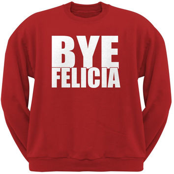 Bye Felicia Red Adult Sweatshirt