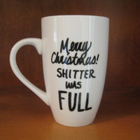 Merry Christmas Shitter Was FULL Cup/ National Lampoons Christmas Vacation/Gift/Christmas/Fully Customizable