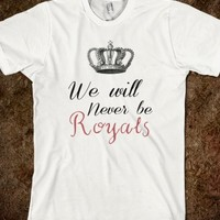 We Will Never Be Royals