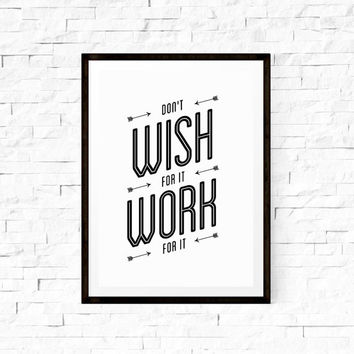 "Typographical Poster Wall Art ""Don't Wish For It Work for It"" Black and White Typographic Print Typography Home Decor Letterpress Style"