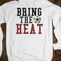 Bring the Heat Soccer Hoodie Sweatshirt