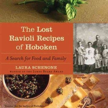 Lost Ravioli Recipes of Hoboken: A Search for Food and Family: Lost Ravioli Recipes of Hoboken