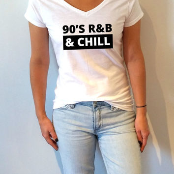 90's r&b and chill '' If the love doesn't feel like '' V-Neck T-shirt ultra soft for womens Tumblr T-shirt Sassy and Funny Girl T-shirt